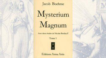 Le Mysterium Magnum – Jacob Boehme