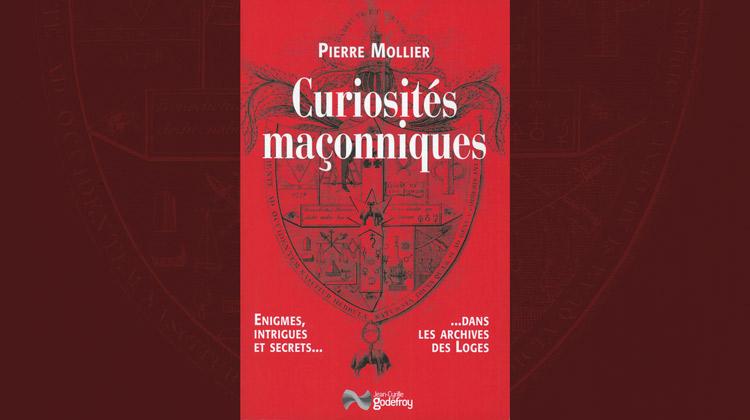 Curiosités maçonniques, Pierre Mollier