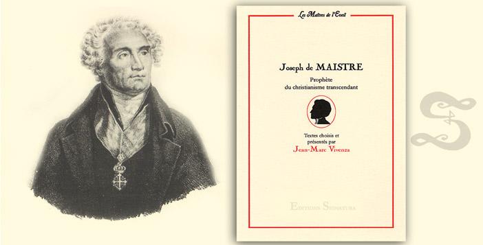 Joseph de Maistre, prophète du christianisme transcendant – Jean-Marc Vivenza
