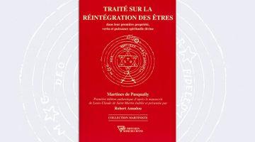 Traité sur la réintégration des êtres – Martines de Pasqually