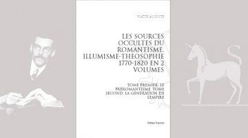 Les Sources occultes du Romantisme llluminisme – Théosophie (1770-1820) – Auguste Viatte