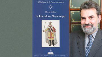 La Chevalerie Maçonnique – Pierre Mollier