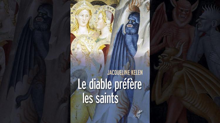 Le diable préfère les saints – Jacqueline Kelen