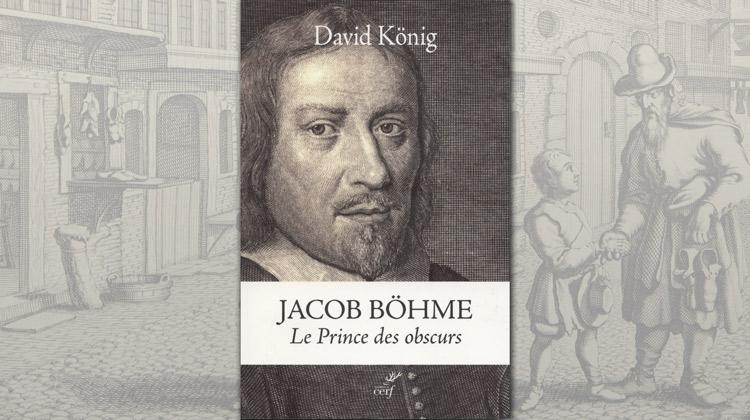 Jacob Böhme, Le prince des obscurs – David König