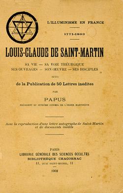 Louis-Claude de Saint-Martin, sa vie, sa voie théurgique