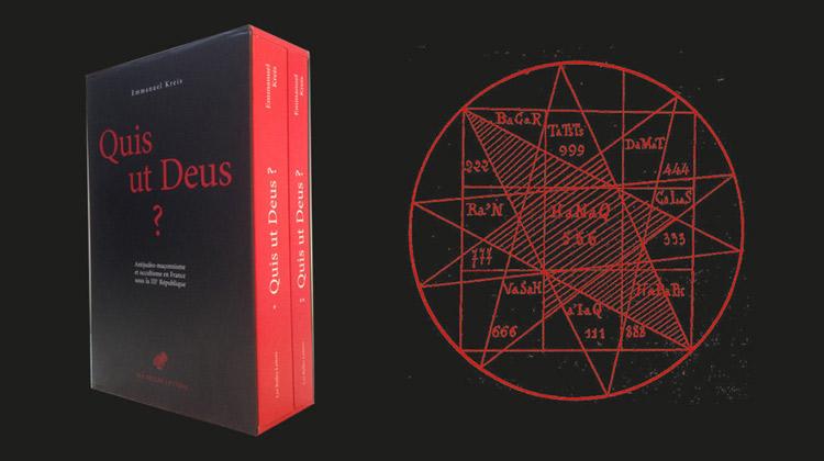 Quis ut Deus ? – Antijudéo-maçonnisme et occultisme en France sous la IIIe République – Emmanuel Kreis