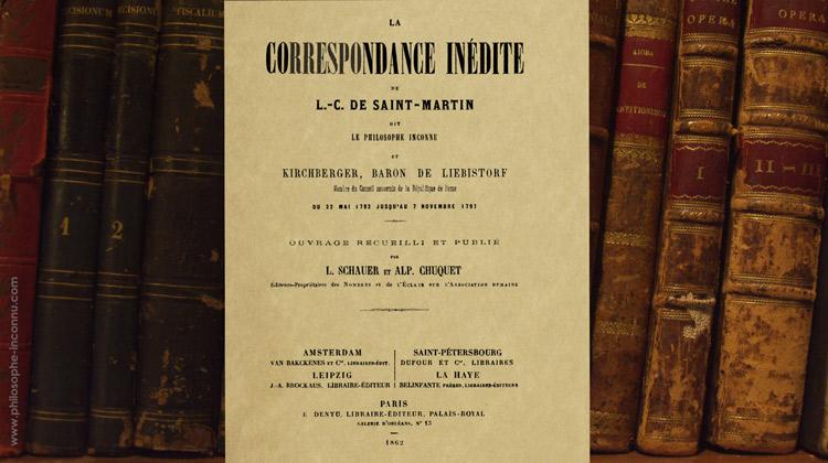 La Correspondance inédite de L. C. de Saint-Martin dit le Philosophe Inconnu et Kirchberger
