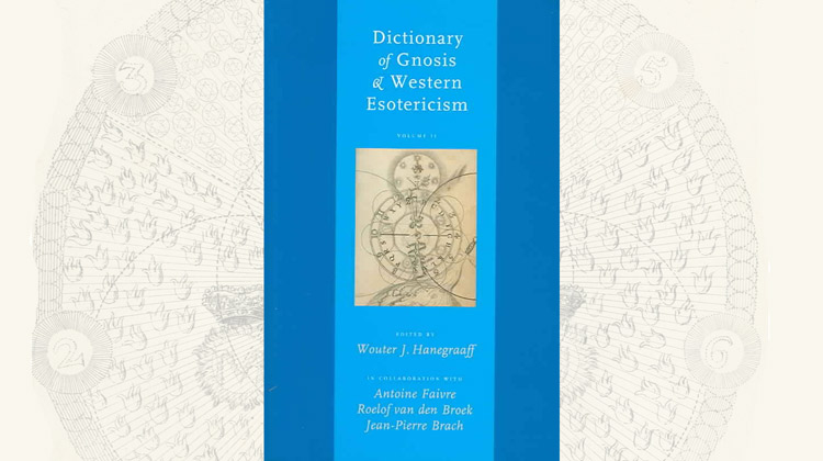 Dictionary of Gnosis & Western Esotericism – Hannegraaff – Faivre – Broeck – Brach