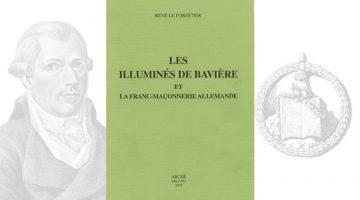 Les illuminés de Bavière et la Franc-Maçonnerie allemande – René Le Forestier