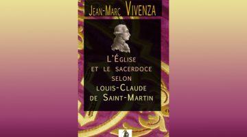 L'Église et le sacerdoce selon L.-C. de Saint-Martin – Jean-Marc Vivenza