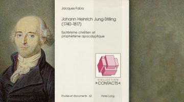 Johann Heinrich Jung-Stilling (1740-1817) Esotérisme chrétien et prophétisme apocalyptique – Jacques Fabry