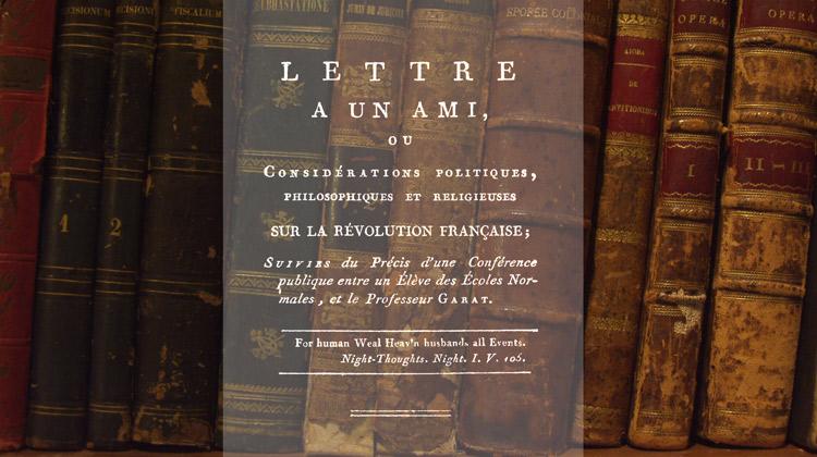 Lettre à un ami ou Considérations politiques, philosophiques et religieuses sur la Révolution française