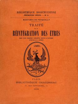 Traité de la réintégration des être - Martines de Pasqually - 1er édition compéte.