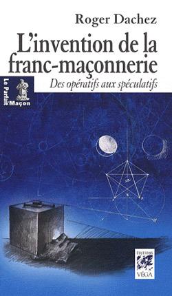 dachez-inventionde-la-franc-maconnerie