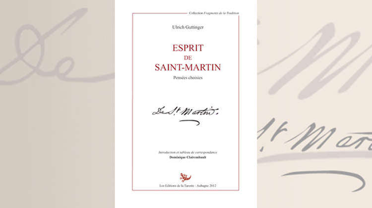 Esprit de Saint-Martin : Pensées choisies Louis-Claude de Saint-Martin – Ulrich Guttinguer