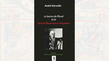 Le baron de Hund et la Stricte Observance Templière – André Kervella
