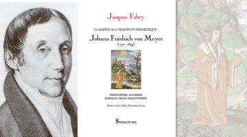 Recension de l'ouvrage de Jacques Fabry : <em>Un Maître de la tradition hermétique, Johann Friedrich von Meyer (1772-1849)</em>