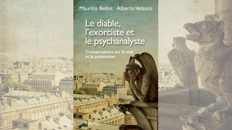 <em>Le diable, l'exorciste et le psychanalyste</em> – Alberto Velasco et  Maurice Bellot