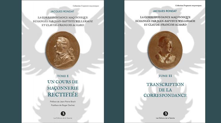 La Correspondance maçonnique échangée par J.B. Willermoz et CL.-F. Achard – Jacques Rondat