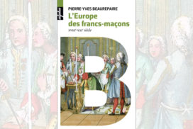 L'Europe des francs-maçons, XVIIIe-XXIe siècle – Pierre-Yves Beaurepaire