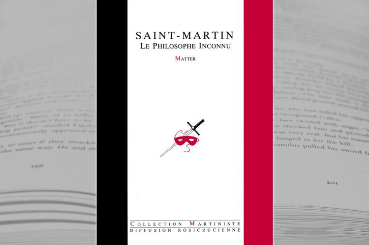 Saint-Martin, le Philosophe inconnu, sa vie et ses écrits – Jacques Matter