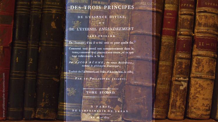 Des trois principes de l'essence divine ou de l'éternel engendrement sans origine