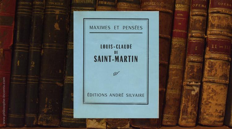 Louis-Claude de Saint-Martin – Maximes et Pensées