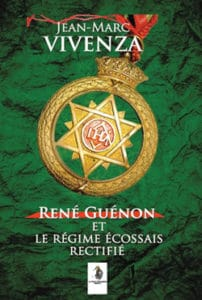 Livre de J-M. Vivenza René Guénon et le régime écossais rectifiéectifie