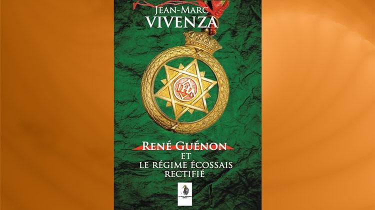 René Guénon et le Régime écossais rectifié parJean-Marc Vivenza