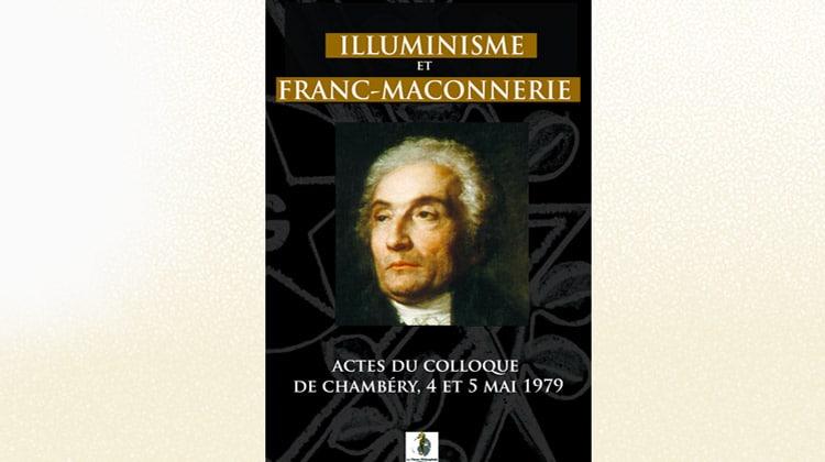 Illuminisme et Franc-Maçonnerie, Actes du Colloque de Chambéry, 4 et 5 mai 1979, réédition