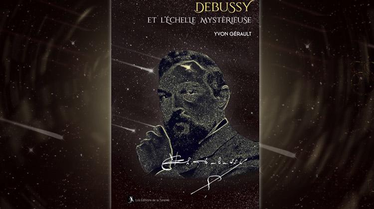 Debussy et l'échelle mystérieuse – Yvon Gérault