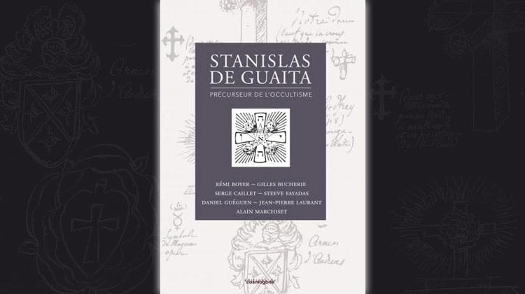 Stanislas de Guaita, précurseur de l'occultisme