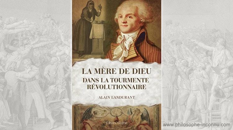 La Mère de Dieu dans la tourmente révolutionnaire, par Alain Landurant