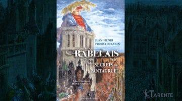 Rabelain et les secrets du Pantagruel