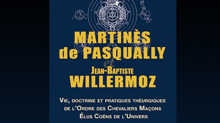 Martinès de Pasqually – Jean-Baptiste Willermoz, Jean-Marc Vivenza