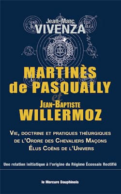 Vivenza : Martines de Pasqually et Willermoz