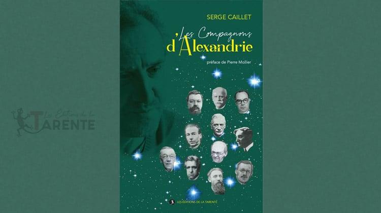 Les compagnons d'Alexandrie – Serge Caillet