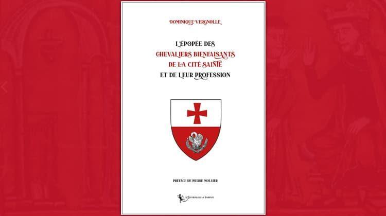 L'Épopée des Chevaliers Bienfaisants de la Cité Sainte par Dominique Vergnolle