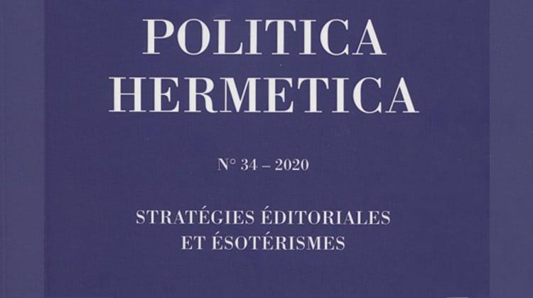 Politica Hermetica n° 34 (2020): Stratégies éditoriales et ésotérismes